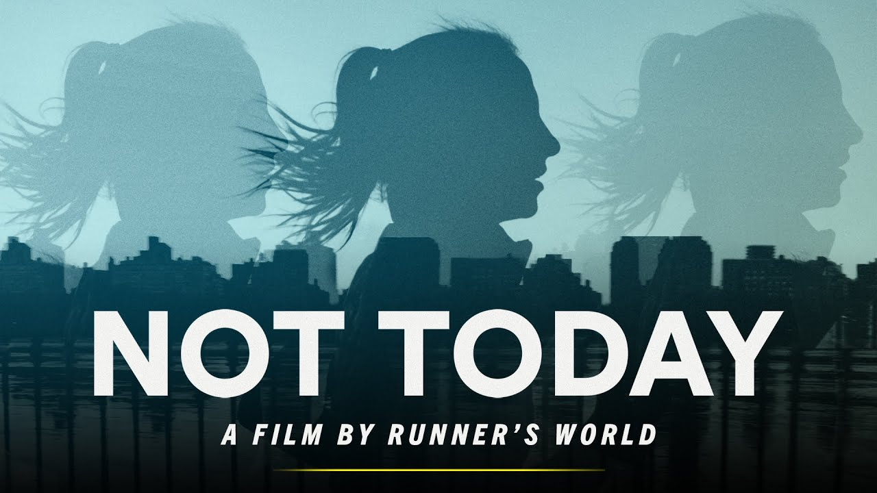 NOT TODAY | A documentary film by Runner's World