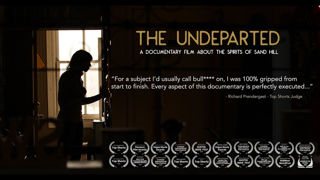 The Undeparted a Documentary Film About the Spirits of Sand Hill