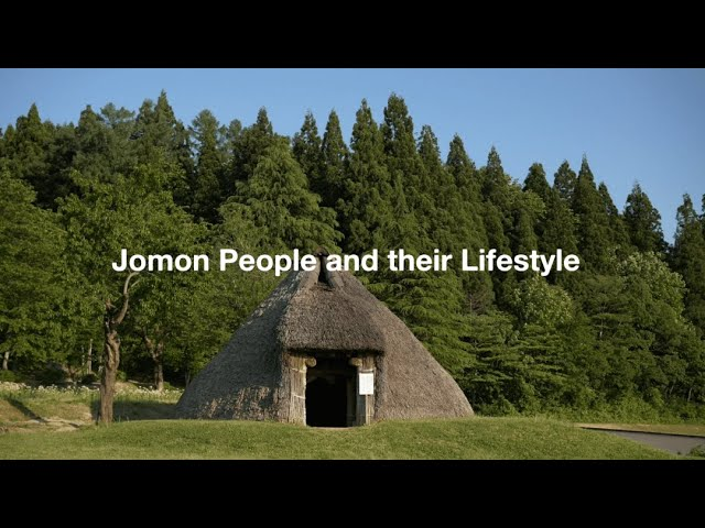 A short documentary film : Jomon People and their Lifestyle