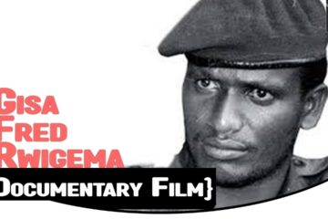 "{Documentary Film} ""Maj. Gen. Fred Gisa RWIGEMA"""